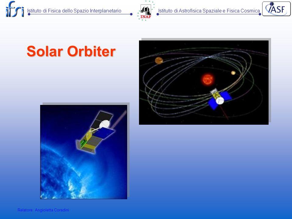 Solar Orbiter Relatore: Angioletta Coradini