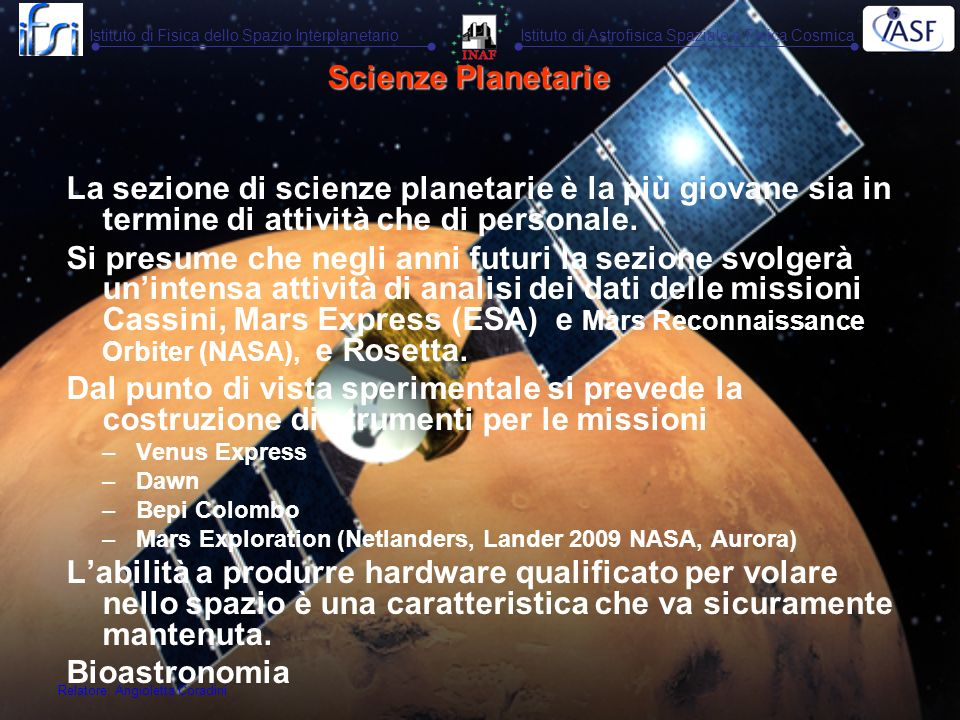Scienze Planetarie La sezione di scienze planetarie è la più giovane sia in termine di attività che di personale.