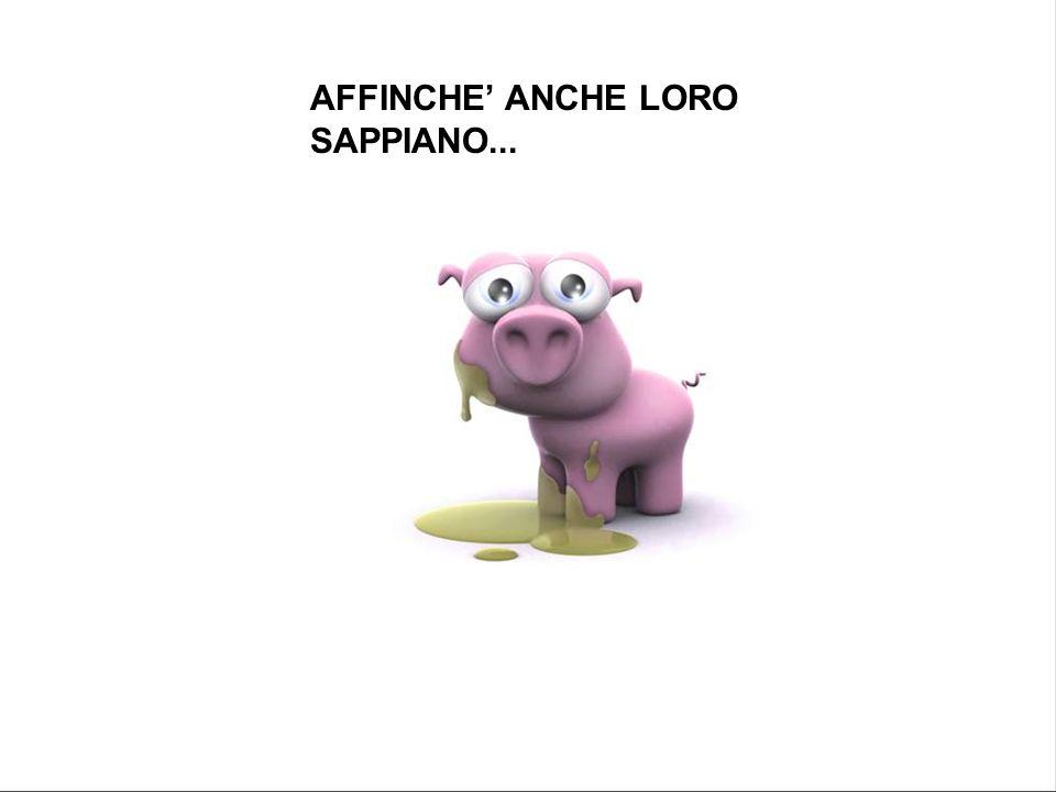 AFFINCHE' ANCHE LORO SAPPIANO...