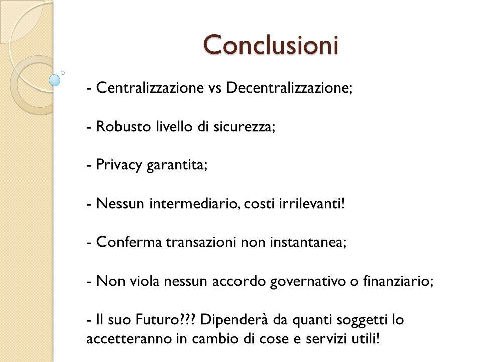 Conclusioni - Centralizzazione vs Decentralizzazione;