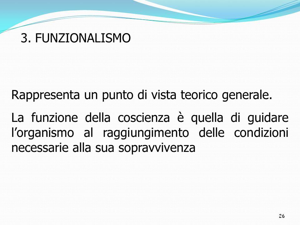 3. FUNZIONALISMO Rappresenta un punto di vista teorico generale.