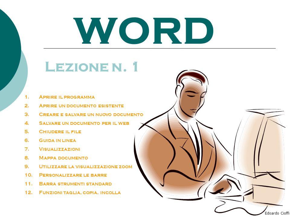WORD Lezione n. 1 Aprire il programma Aprire un documento esistente