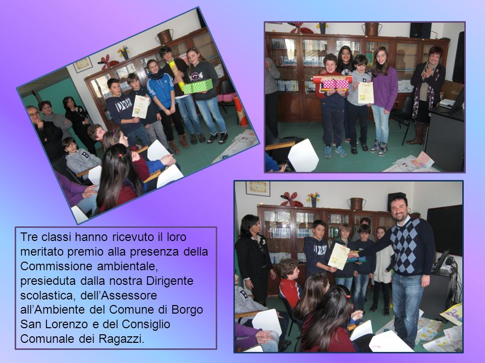 Tre classi hanno ricevuto il loro meritato premio alla presenza della Commissione ambientale, presieduta dalla nostra Dirigente scolastica, dell'Assessore all'Ambiente del Comune di Borgo San Lorenzo e del Consiglio Comunale dei Ragazzi.