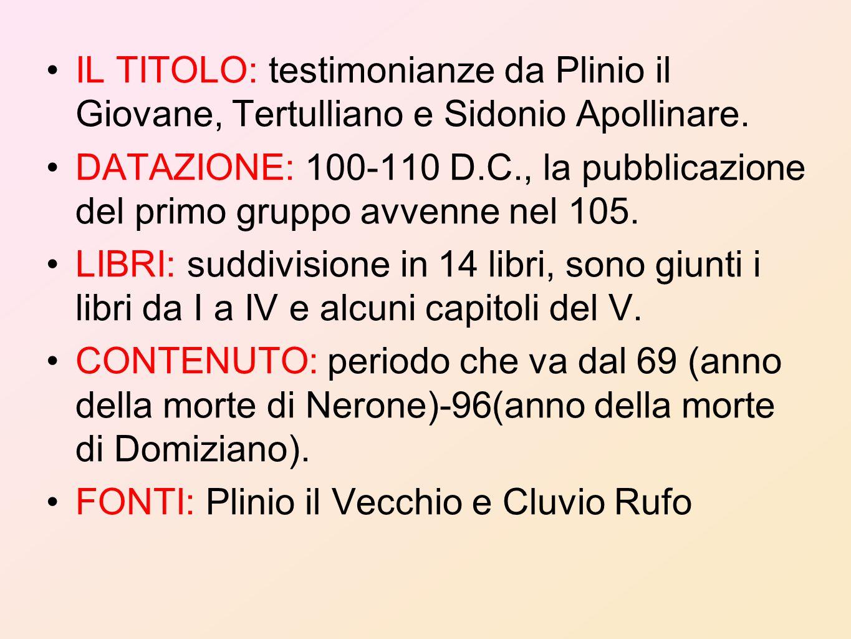 IL TITOLO: testimonianze da Plinio il Giovane, Tertulliano e Sidonio Apollinare.