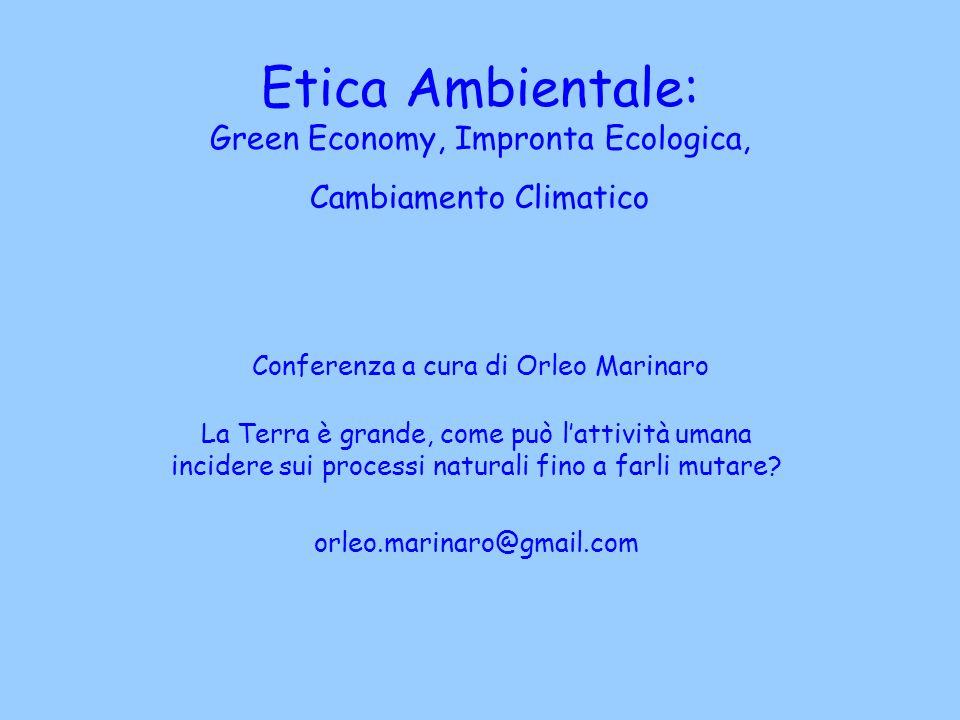 Etica Ambientale: Green Economy, Impronta Ecologica, Cambiamento Climatico Conferenza a cura di Orleo Marinaro