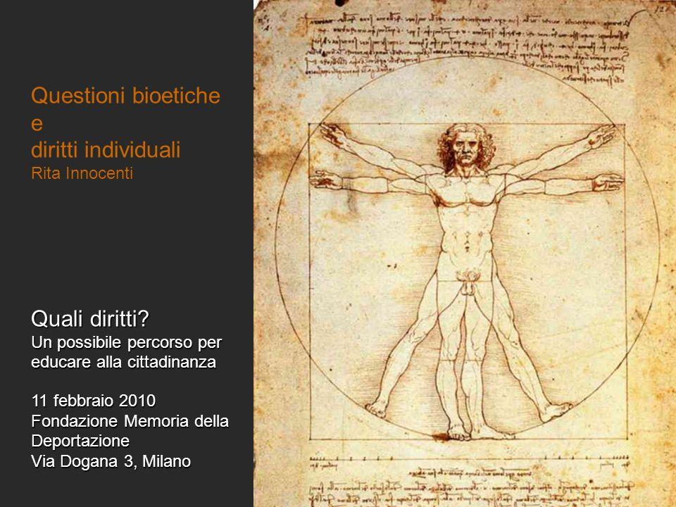 Questioni bioetiche e diritti individuali Quali diritti