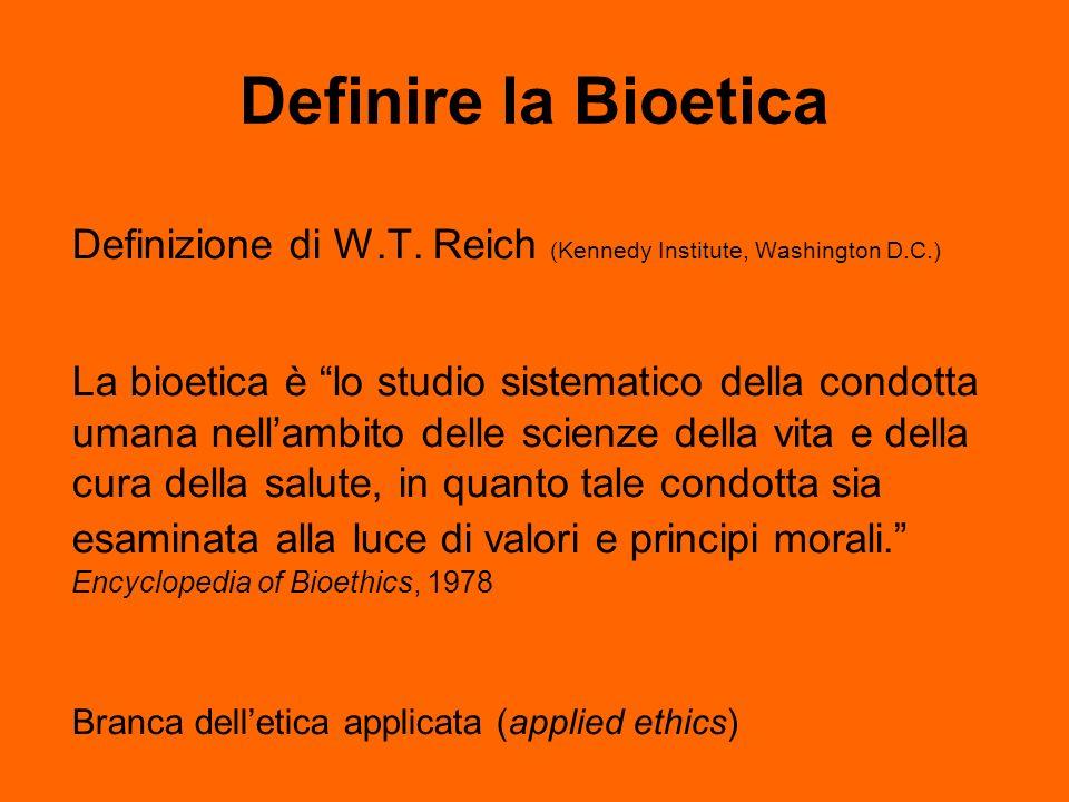 Definire la Bioetica Definizione di W.T. Reich (Kennedy Institute, Washington D.C.)
