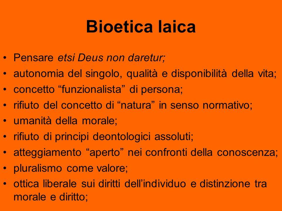 Bioetica laica Pensare etsi Deus non daretur;