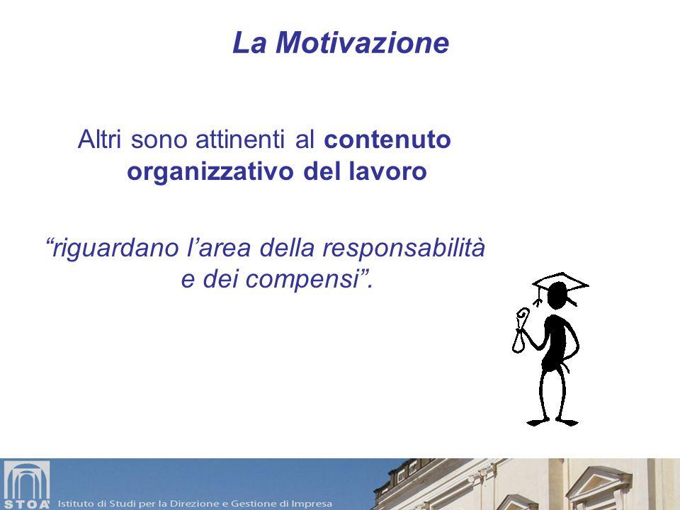 La Motivazione Altri sono attinenti al contenuto organizzativo del lavoro.