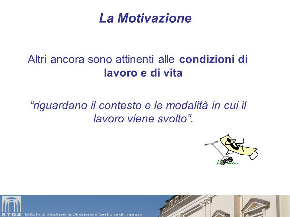 La Motivazione Altri ancora sono attinenti alle condizioni di lavoro e di vita.