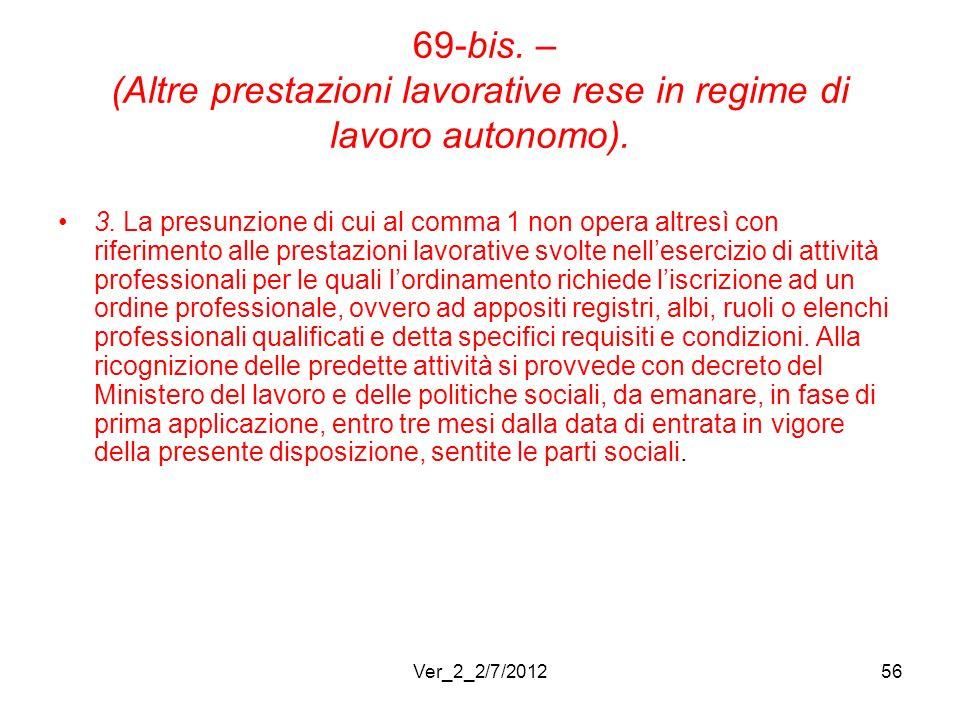 69-bis. – (Altre prestazioni lavorative rese in regime di lavoro autonomo).