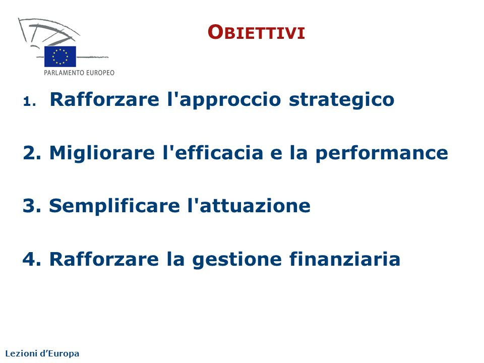 Obiettivi Rafforzare l approccio strategico