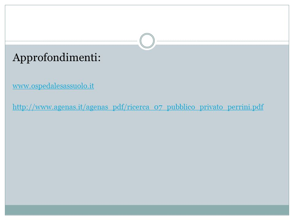 Approfondimenti: www.ospedalesassuolo.it