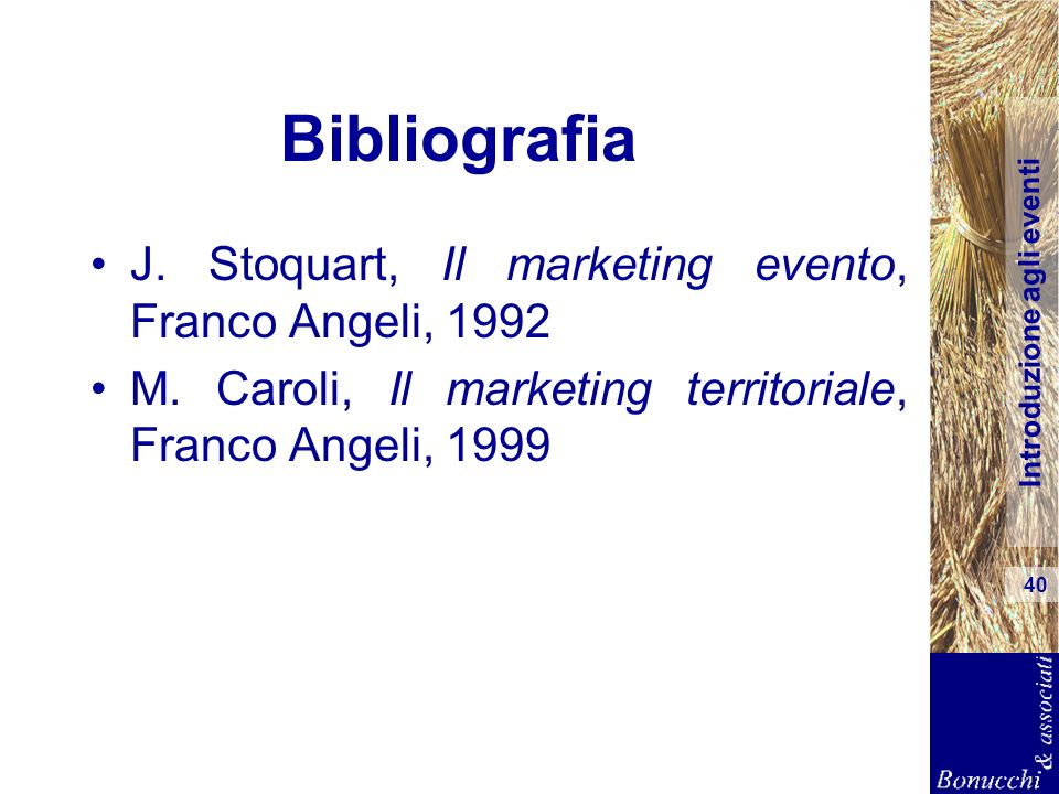 Bibliografia J. Stoquart, Il marketing evento, Franco Angeli, 1992