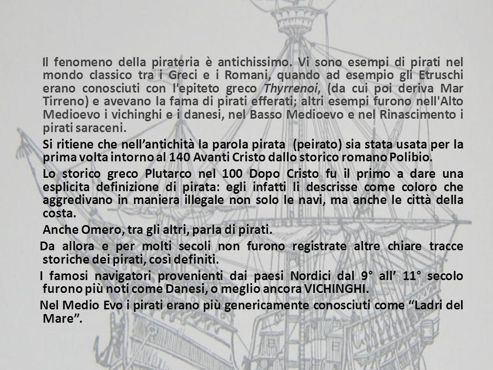 Anche Omero, tra gli altri, parla di pirati.