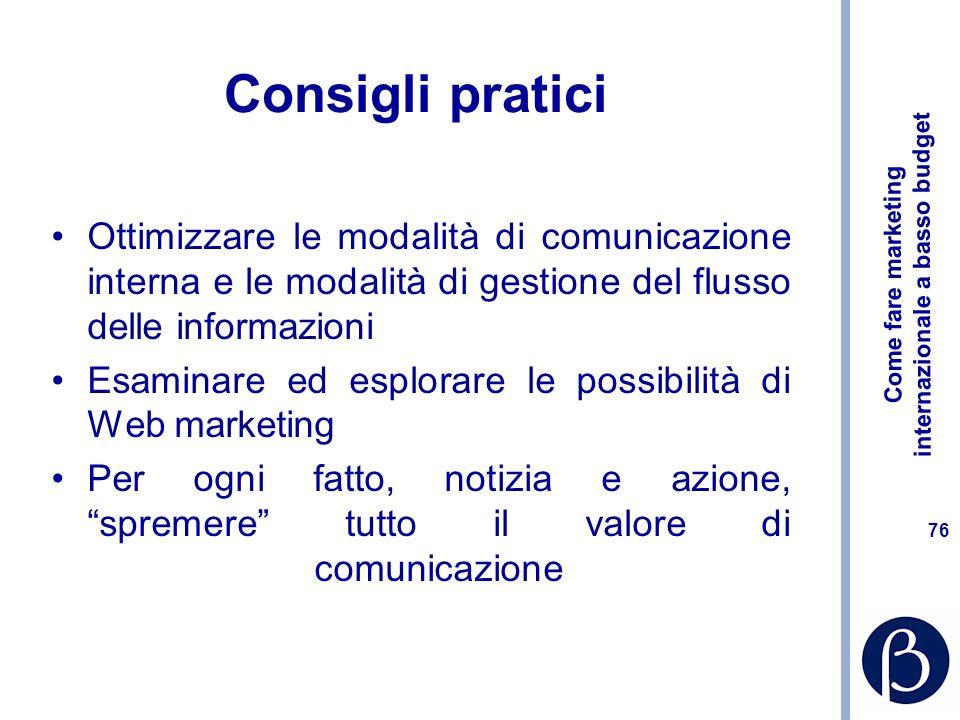 Consigli praticiOttimizzare le modalità di comunicazione interna e le modalità di gestione del flusso delle informazioni.