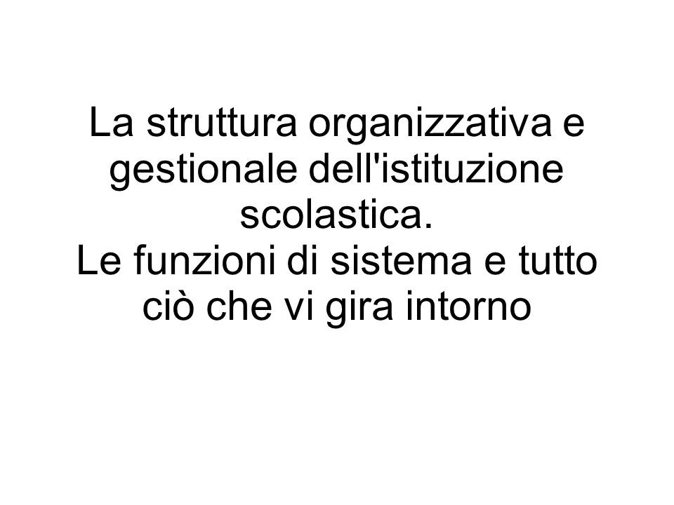 La struttura organizzativa e gestionale dell istituzione scolastica