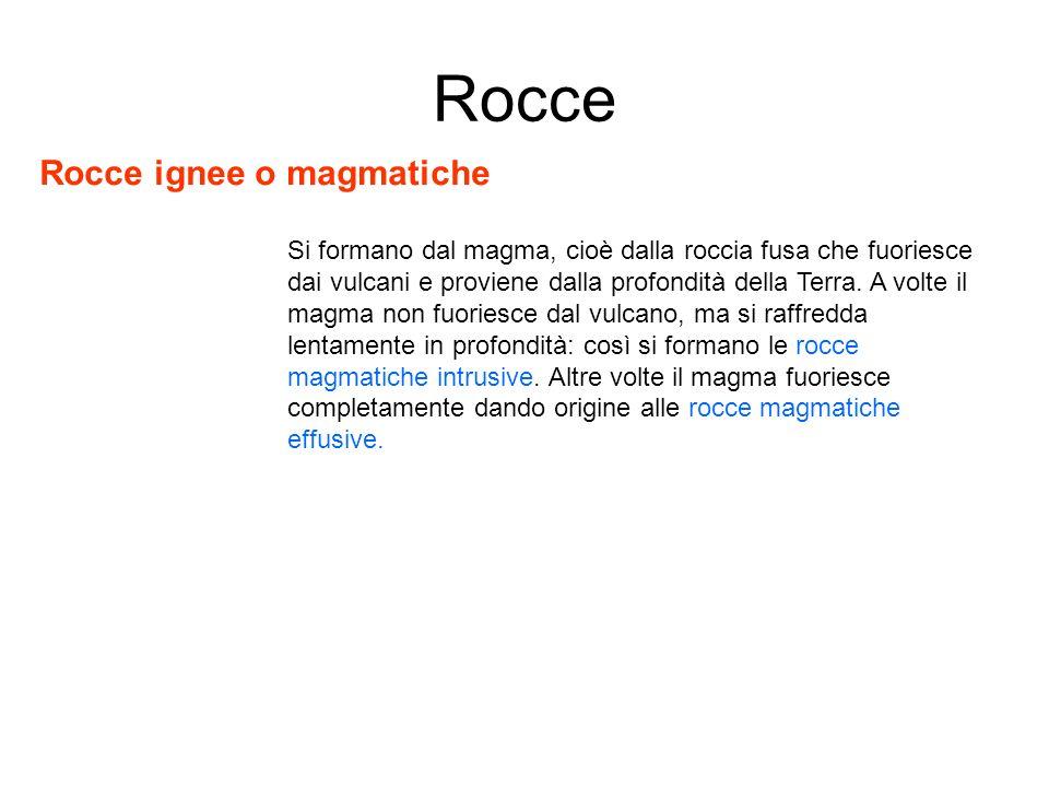 Rocce Rocce ignee o magmatiche