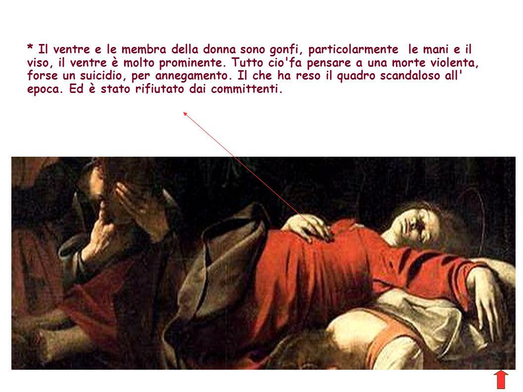 * Il ventre e le membra della donna sono gonfi, particolarmente le mani e il viso, il ventre è molto prominente.