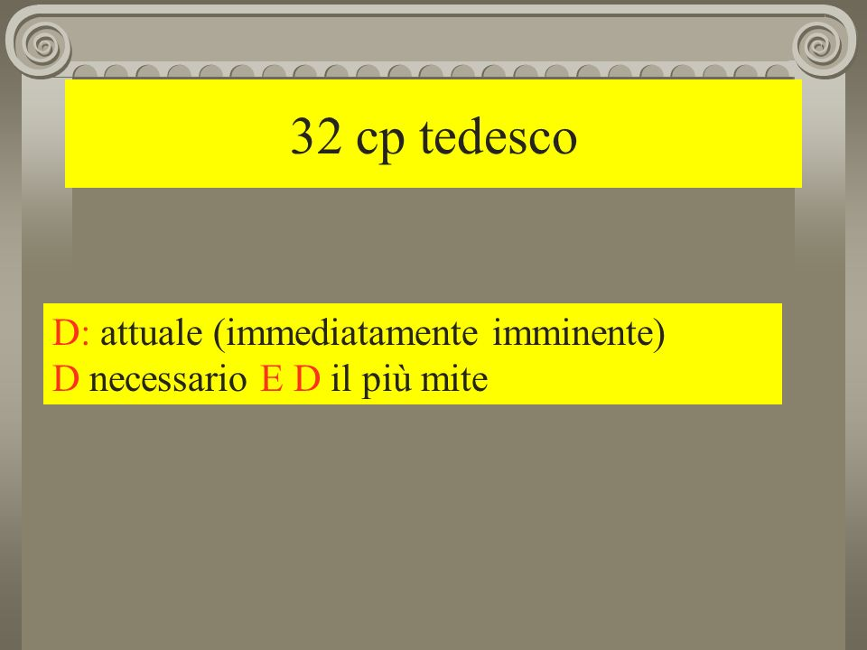 32 cp tedesco D: attuale (immediatamente imminente)