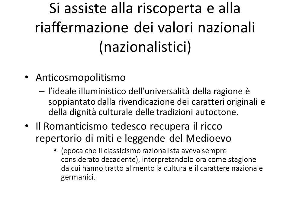 Si assiste alla riscoperta e alla riaffermazione dei valori nazionali (nazionalistici)