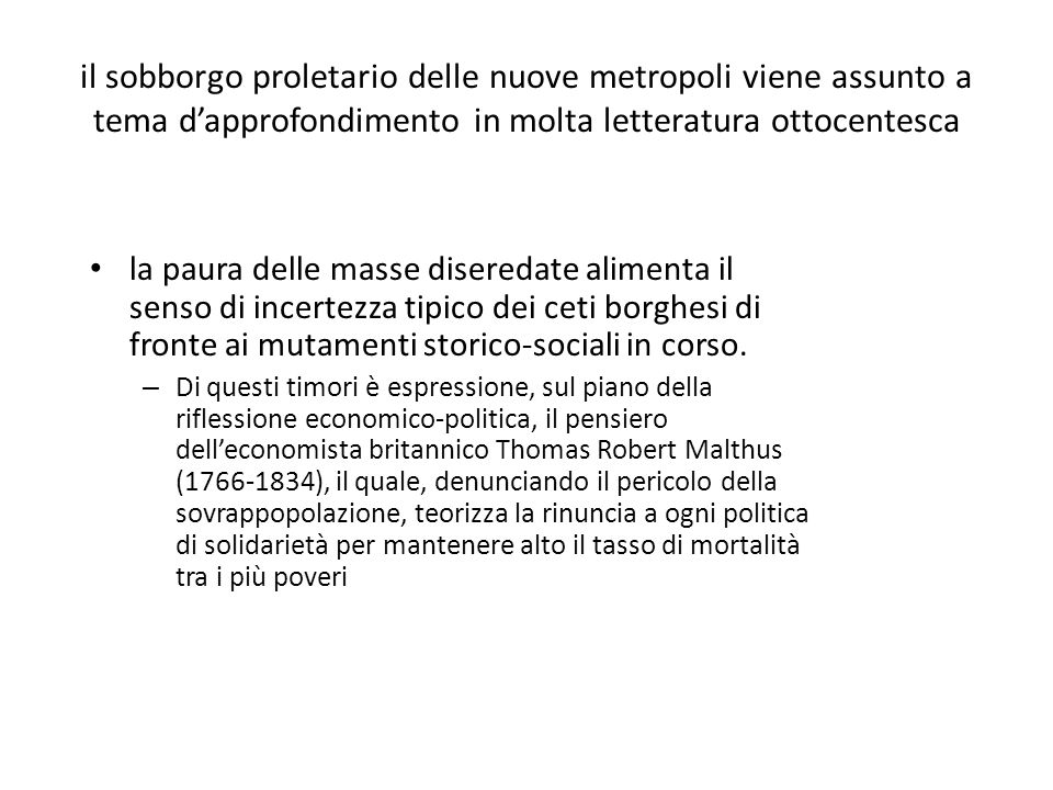 il sobborgo proletario delle nuove metropoli viene assunto a tema d'approfondimento in molta letteratura ottocentesca