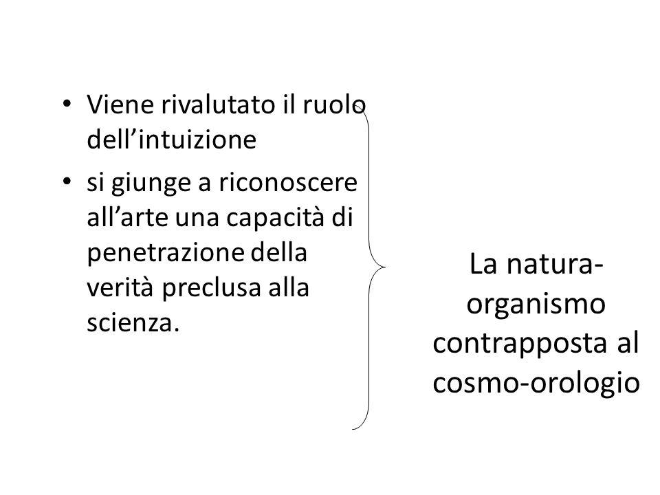 La natura-organismo contrapposta al cosmo-orologio