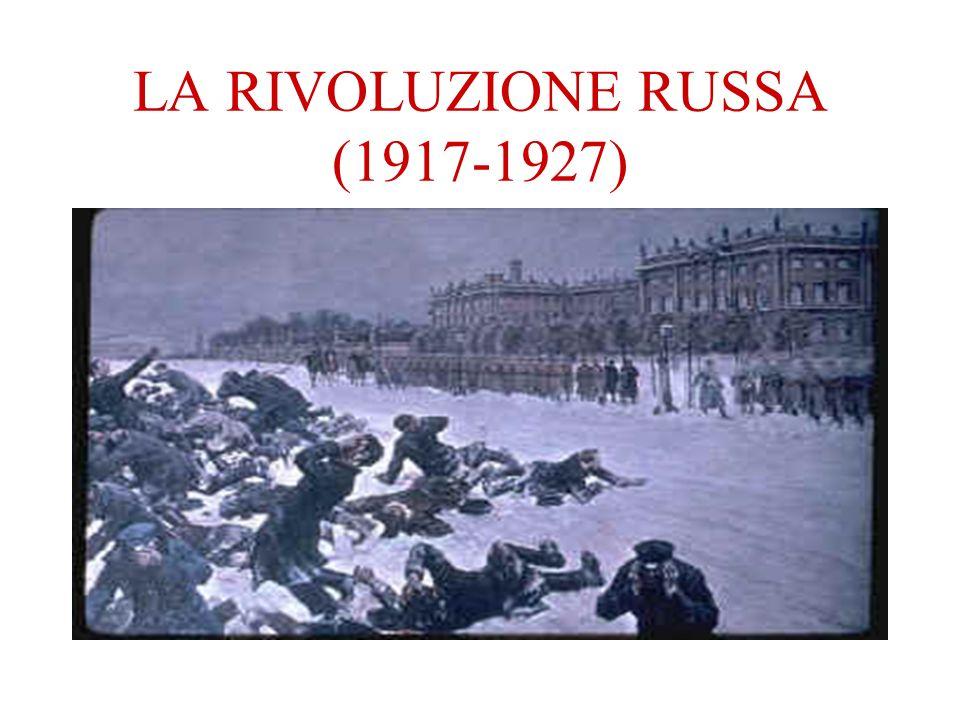 LA RIVOLUZIONE RUSSA (1917-1927)