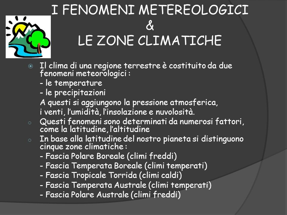 I FENOMENI METEREOLOGICI & LE ZONE CLIMATICHE