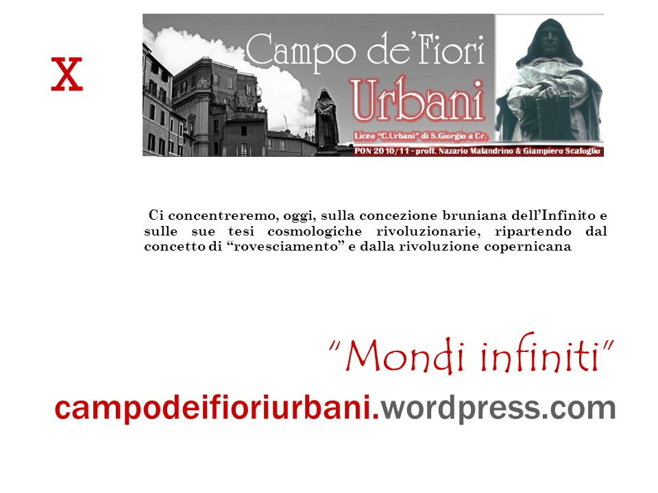 X Mondi infiniti campodeifioriurbani.wordpress.com