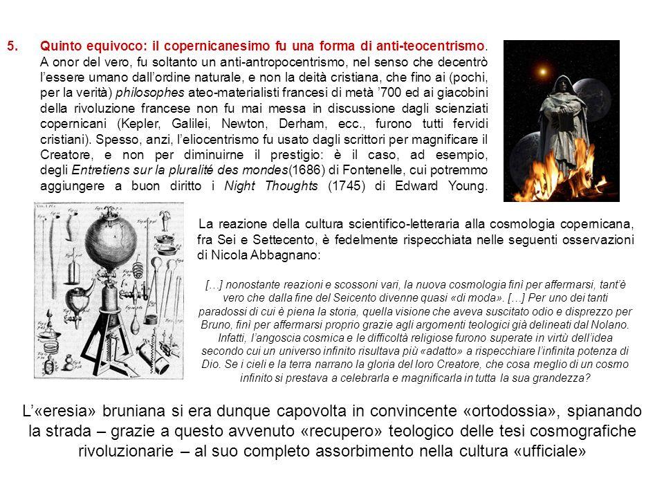 Quinto equivoco: il copernicanesimo fu una forma di anti-teocentrismo