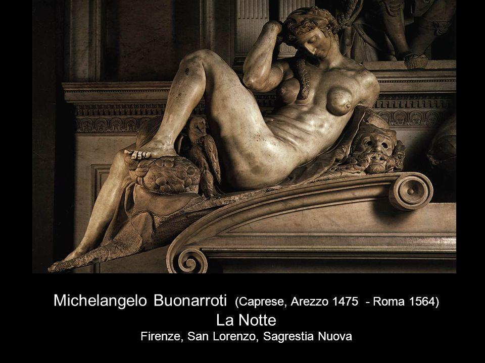Michelangelo Buonarroti (Caprese, Arezzo 1475 - Roma 1564) La Notte