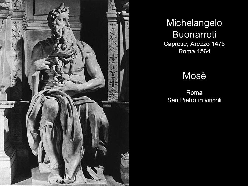 Michelangelo Buonarroti Mosè Caprese, Arezzo 1475 Roma 1564 Roma