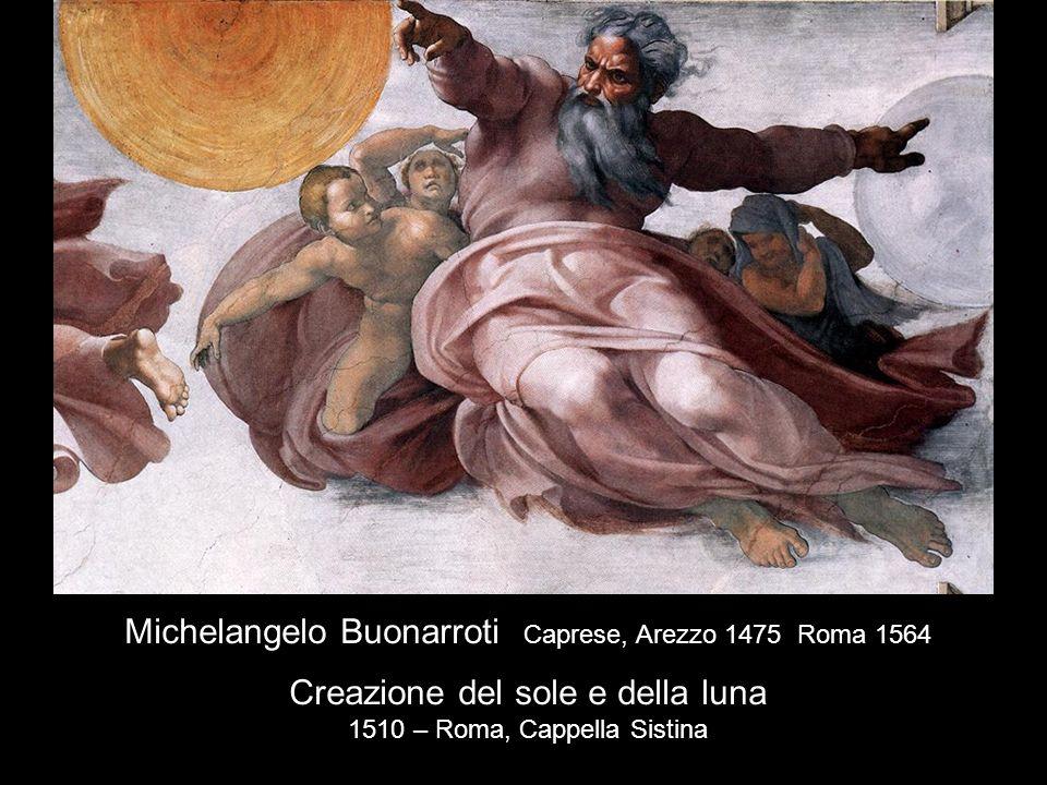 Michelangelo Buonarroti Caprese, Arezzo 1475 Roma 1564