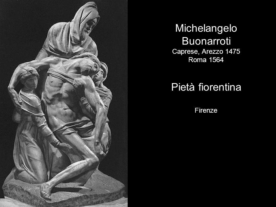 Michelangelo Buonarroti Pietà fiorentina Caprese, Arezzo 1475