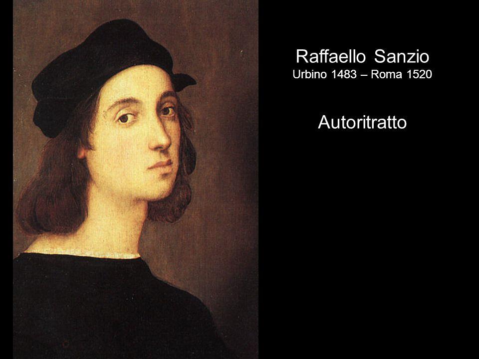 Raffaello Sanzio Urbino 1483 – Roma 1520 Autoritratto