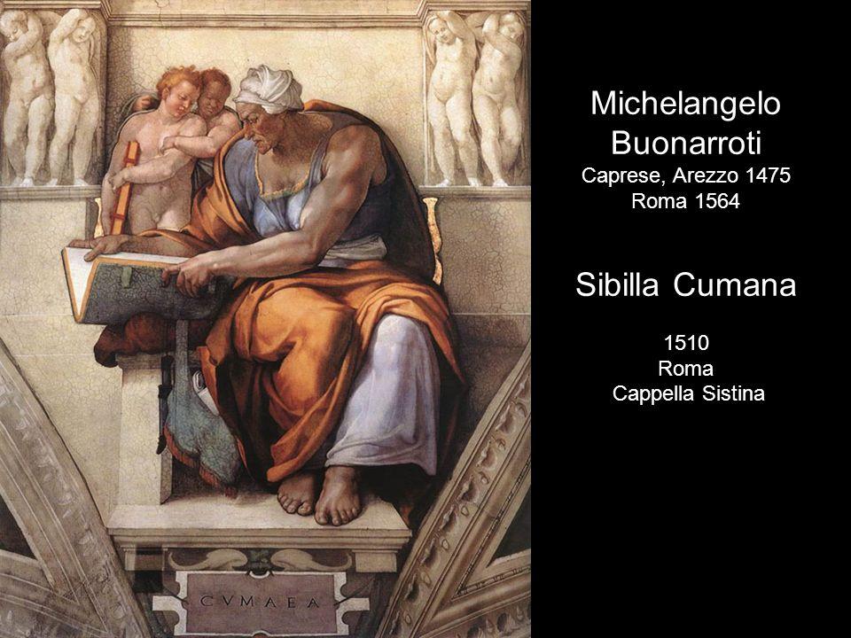 Michelangelo Buonarroti Sibilla Cumana Caprese, Arezzo 1475 Roma 1564
