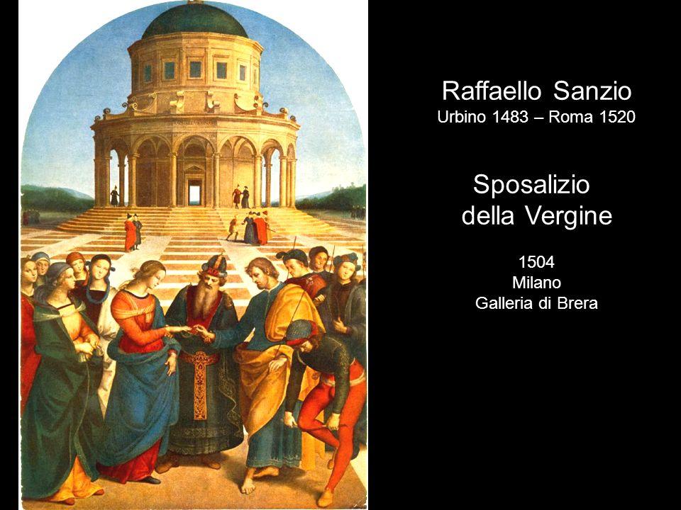 Raffaello Sanzio Sposalizio della Vergine Urbino 1483 – Roma 1520 1504
