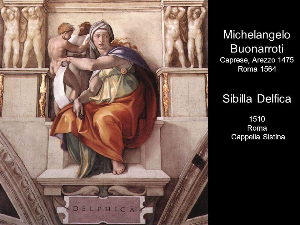 Michelangelo Buonarroti Sibilla Delfica Caprese, Arezzo 1475 Roma 1564