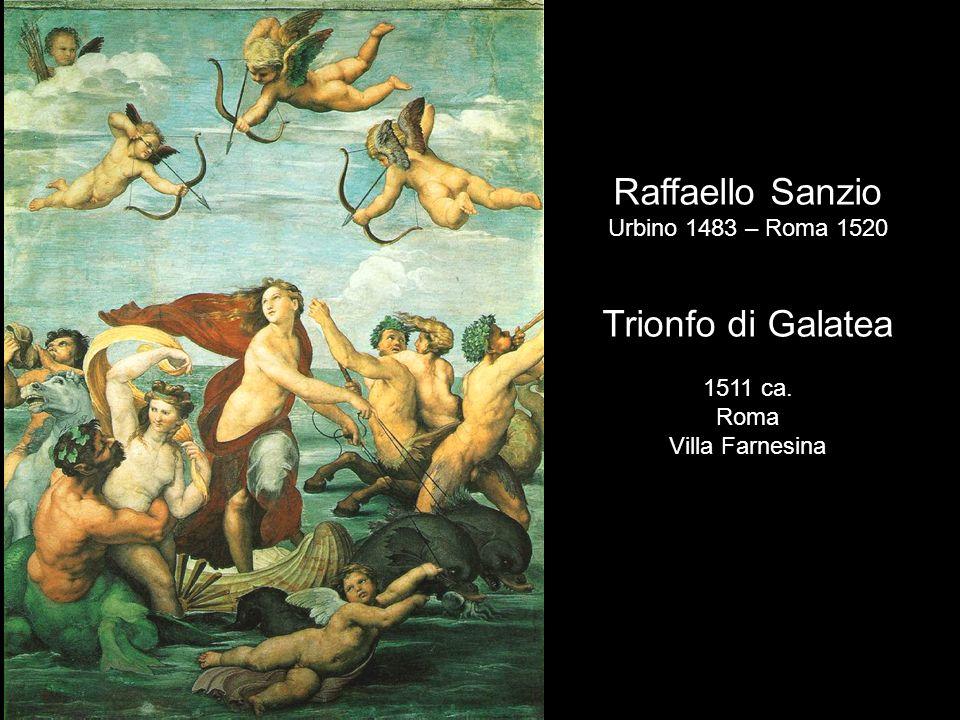 Raffaello Sanzio Trionfo di Galatea Urbino 1483 – Roma 1520 1511 ca.
