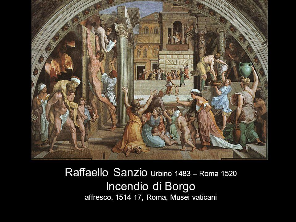 Raffaello Sanzio Urbino 1483 – Roma 1520 Incendio di Borgo
