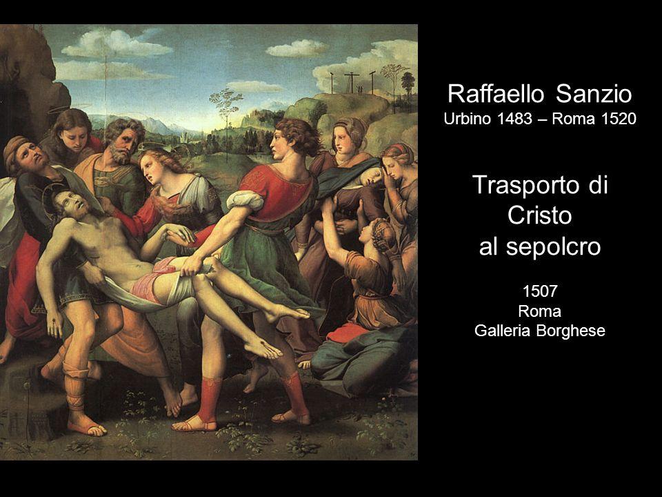 Raffaello Sanzio Trasporto di Cristo al sepolcro