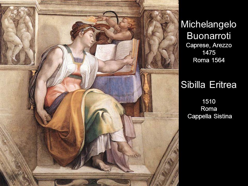 Michelangelo Buonarroti Sibilla Eritrea Caprese, Arezzo 1475 Roma 1564