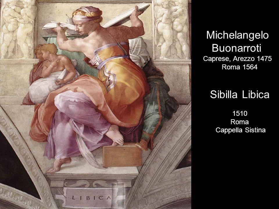 Michelangelo Buonarroti Sibilla Libica Caprese, Arezzo 1475 Roma 1564