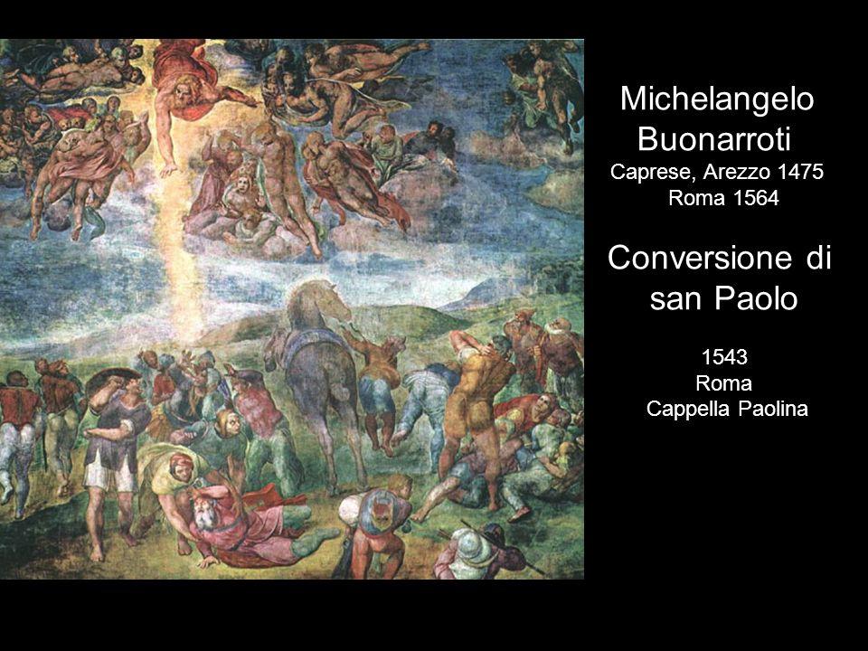 Michelangelo Buonarroti Conversione di san Paolo Caprese, Arezzo 1475