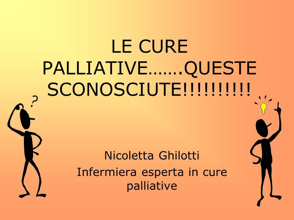LE CURE PALLIATIVE…….QUESTE SCONOSCIUTE!!!!!!!!!!
