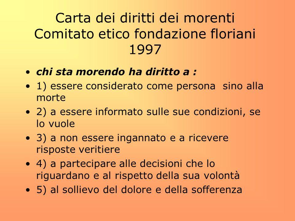 Carta dei diritti dei morenti Comitato etico fondazione floriani 1997