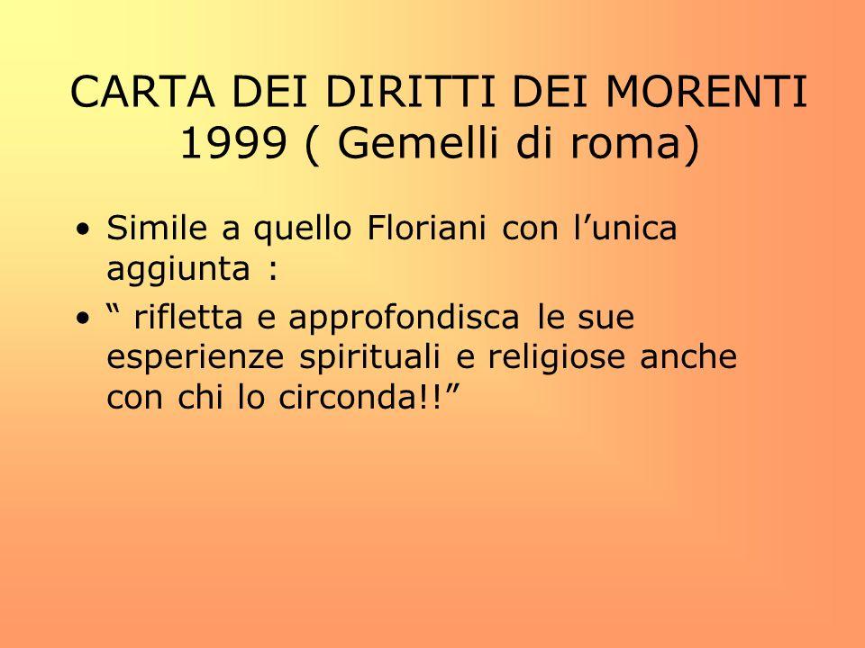 CARTA DEI DIRITTI DEI MORENTI 1999 ( Gemelli di roma)