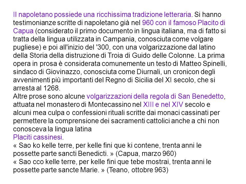 Il napoletano possiede una ricchissima tradizione letteraria