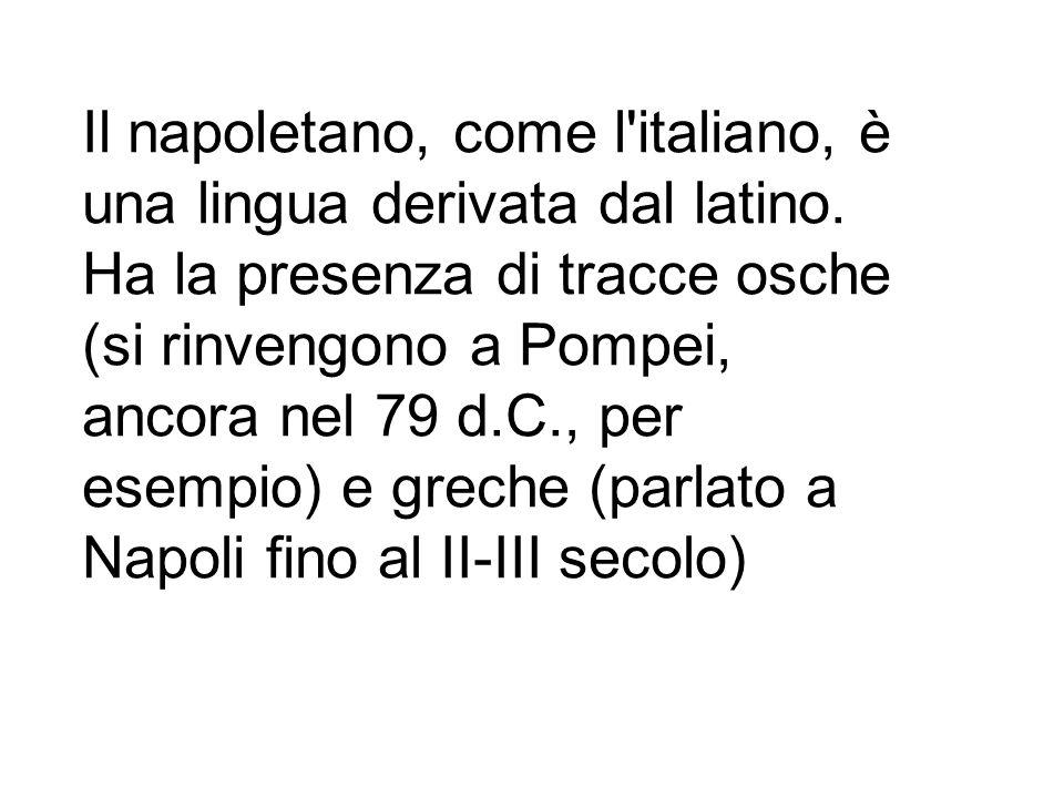 Il napoletano, come l italiano, è una lingua derivata dal latino